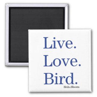 Live. Love. Bird. 2 Inch Square Magnet