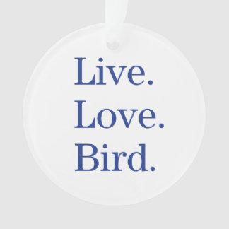Live. Love. Bird. Ornament