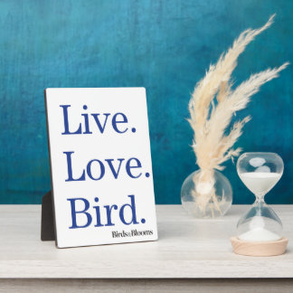Live. Love. Bird. Plaque