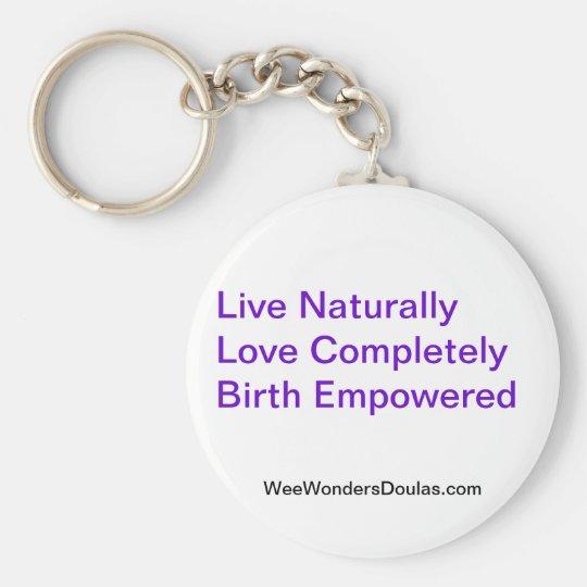 Live, Love, Birth Key Ring