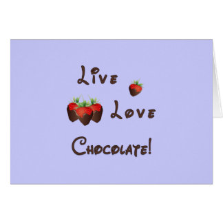 Live Love Chocolate Card