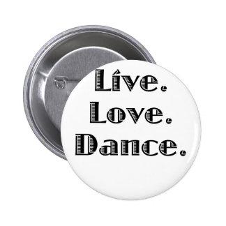 Live Love Dance 6 Cm Round Badge