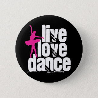 Live, Love, Dance Ballerina 6 Cm Round Badge