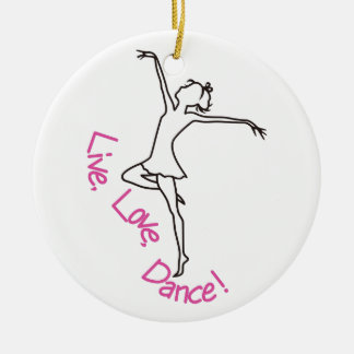 Live, Love, Dance! Christmas Ornament