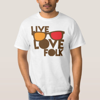 Live LOVE FOLK music T-Shirt