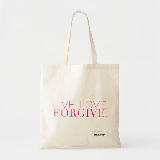 Live. Love. Forgive. Tote Bag