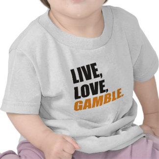 Live Love Gamble Shirt