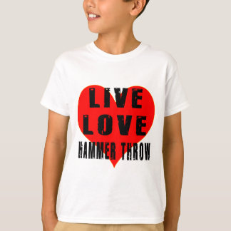 Live Love Hammer Throw T-Shirt