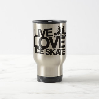 Live Love Ice Skate   Figure skating Stainless Steel Travel Mug
