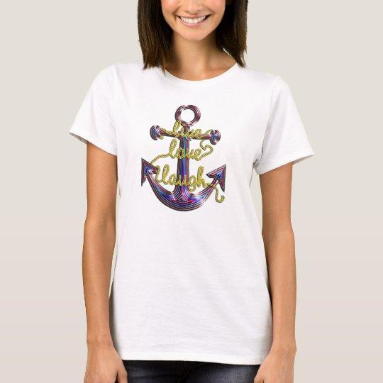Live Love Laugh Anchor T-Shirt