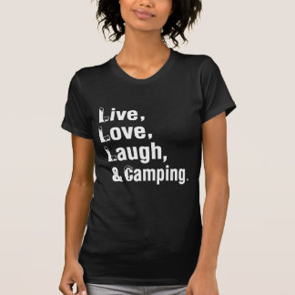 Live Love Laugh And Camping T-shirt