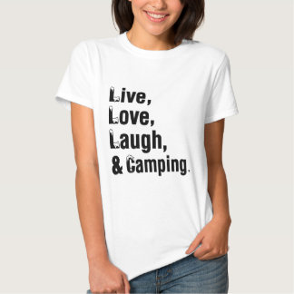 Live Love Laugh And Camping Tshirt
