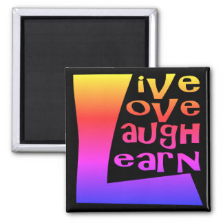 Live, Love, Laugh and Learn Magnet