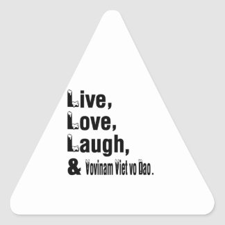 Live Love Laugh And Vovinam Viet vo Dao Triangle Sticker