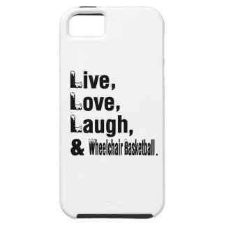 Live Love Laugh And Wheelchair Basketball Tough iPhone 5 Case