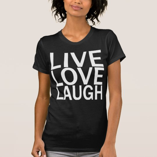 Live Love Laugh black t-shirt