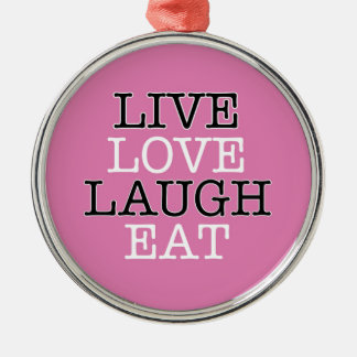 Live Love Laugh Eat Silver-Colored Round Decoration