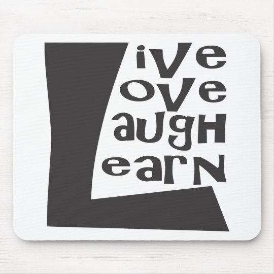Live, Love, Laugh & Learn Mouse Pad