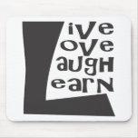 Live, Love, Laugh & Learn Mousepads