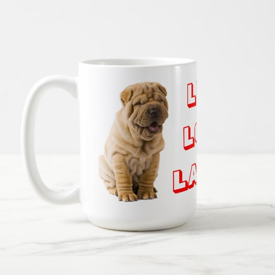 Live, Love, Laugh Sharp Pei Puppy Dog Coffee