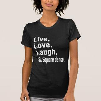 Live Love Laugh & Square dance Tee Shirts
