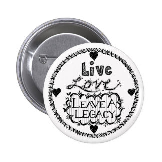 Live Love Leave A Legacy Button