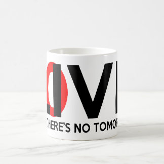 Live Love like there is no tomorrow Mugs