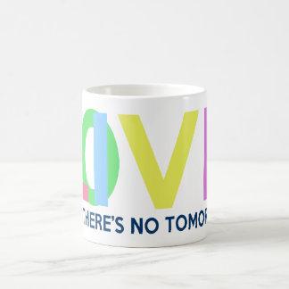 Live Love like there is no tomorrow Coffee Mugs