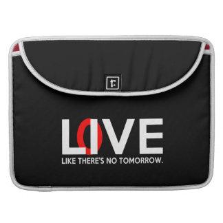 Live Love like there is no tomorrow Sleeve For MacBooks