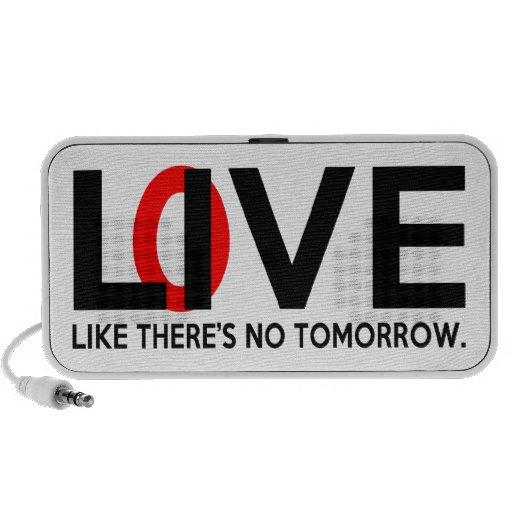 Live Love like there is no tomorrow iPod Speaker