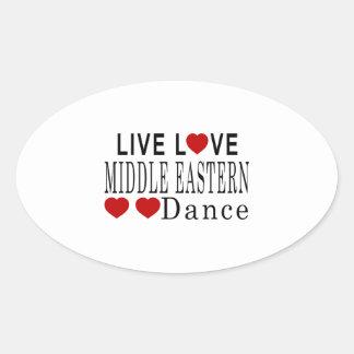 LIVE LOVE MIDDLE EASTERN DANCE OVAL STICKER