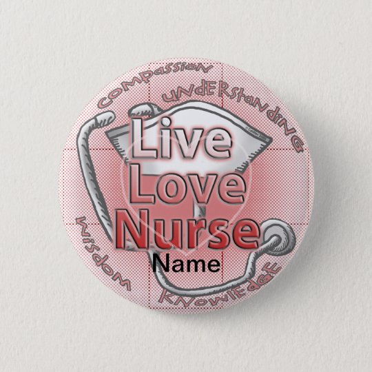 Live Love Nurse 6 Cm Round Badge