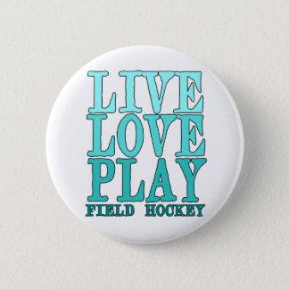 Live, Love, Play - Field Hockey 6 Cm Round Badge
