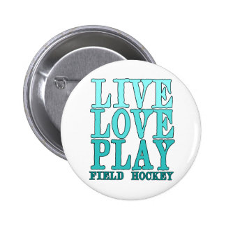 Live, Love, Play - Field Hockey 6 Cm Round Badge