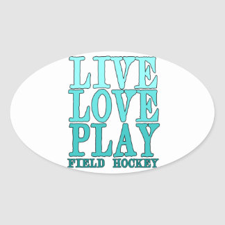 Live, Love, Play - Field Hockey Oval Sticker