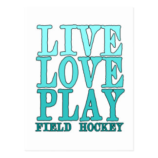 Live, Love, Play - Field Hockey Postcard