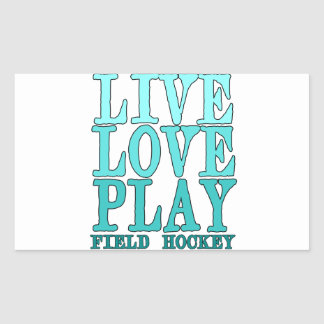 Live, Love, Play - Field Hockey Rectangular Sticker