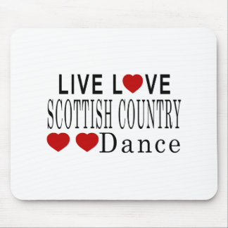 LIVE LOVE SCOTTISH COUNTRY DANCING DANCE MOUSE PAD