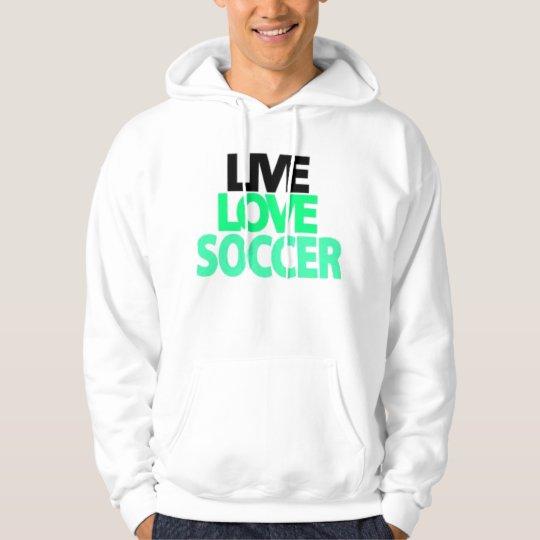 Live love soccer hoodie