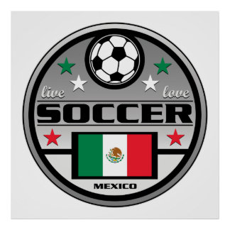 Live Love Soccer Mexico Posters