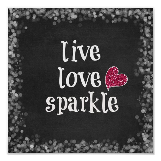 Live Love Sparkle Poster
