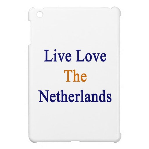 Live Love The Netherlands iPad Mini Covers