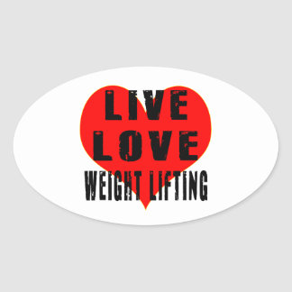 Live Love Weight Lifting Oval Sticker