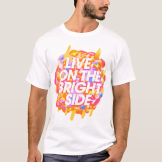 Live On The Bright Side T-Shirt