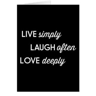Live Simply, Laugh Often, Love Deeply Note Card