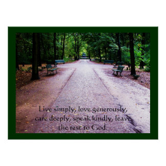 Live simply, love generously, care deeply, POSTER