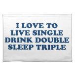 Live Single Drink Double Sleep Triple