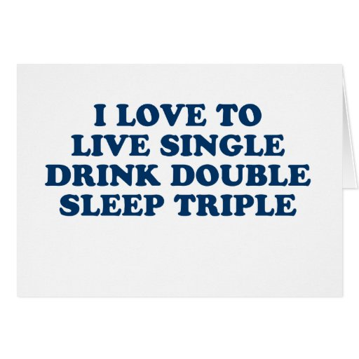 Live Single Drink Double Sleep Triple Cards