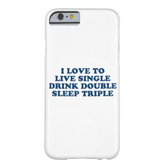 Live Single Drink Double Sleep Triple iPhone 6/6s Barely There iPhone 6 Case