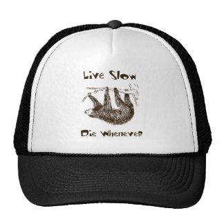 Live Slow. Die Whenever Cap